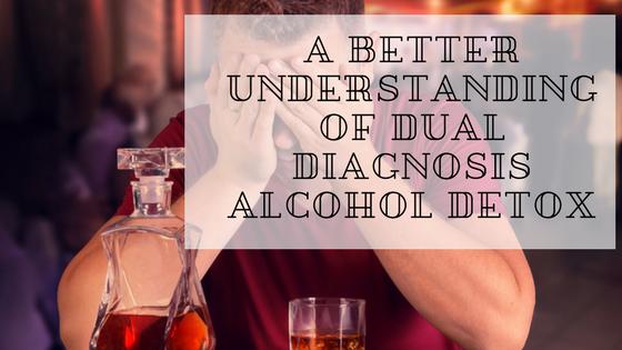 dual diagnosis alcohol detox