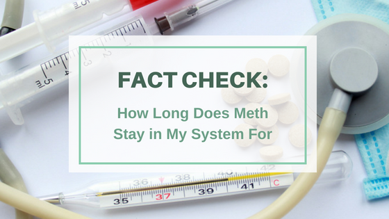 How long does meth stay in my system for