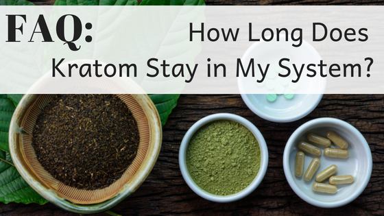 how long does kratom stay in my system